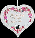 """All you need..."" Hanging Heart Plaque in Cat Sayings design"